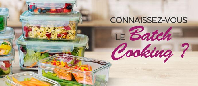 Le batch cooking : concept et avantages d'organiser ses repas Blog BatchCooking 29052020